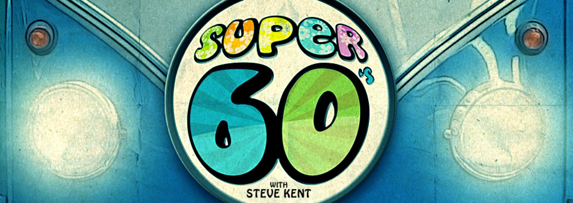 SUPER 60S with Steve Kent hero
